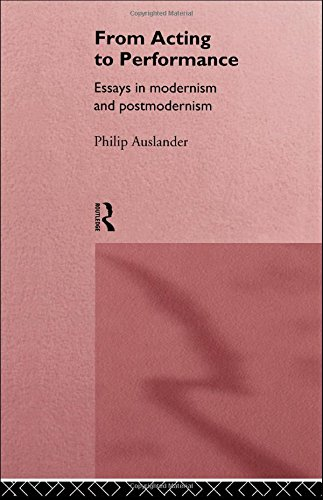 9780415157865: From Acting to Performance: Essays in Modernism and Postmodernism