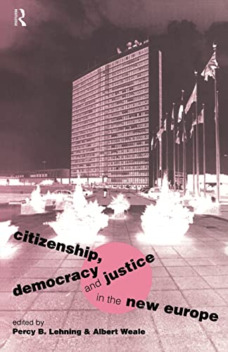 Citizenship, Democracy and Justice in the New: Weale, Albert and