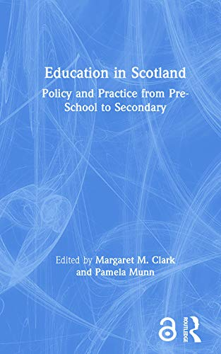 9780415158350: Education in Scotland: Policy and Practice from Pre-School to Secondary