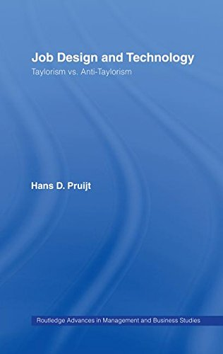 Job Design and Technology: Taylorism vs Anti-Taylorism (Routledge Advances in Management and Busi...