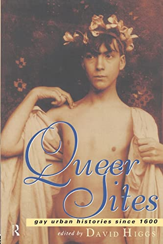 9780415158985: Queer Sites Gay Urban History Since 1600: Gay Urban Histories Since 1600