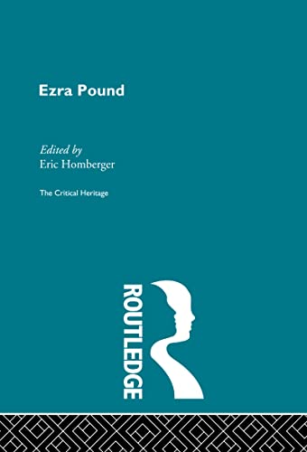 Twentieth Century Poets: Ezra Pound (Critical Heritage) (0415159415) by Eric Homberger
