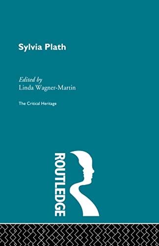 Sylvia Plath: the critical heritage: WAGNER-MARTIN, Linda