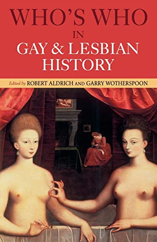 9780415159838: Who's Who in Gay and Lesbian History: From Antiquity to the Mid-Twentieth Century