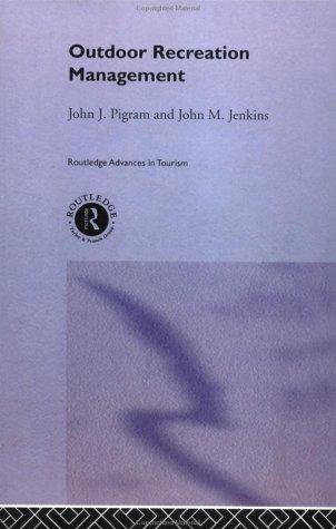 Outdoor Recreation Management (Routledge Advances in Tourism): Pigram, John J.,