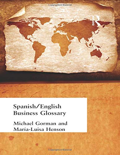 Spanish/English Business Glossary (Business Glossaries) (041516043X) by Michael Gorman; Maria-Luisa Henson