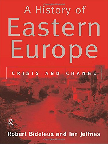 9780415161114: A History of Eastern Europe: Crisis and Change