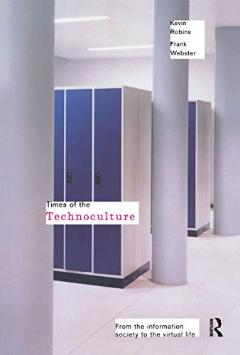 9780415161152: Times of the Technoculture: From the Information Society to the Virtual Life (Comedia)