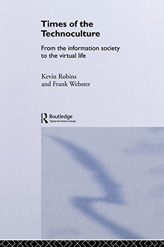 9780415161169: Times of the Technoculture: From the Information Society to the Virtual Life (Comedia)