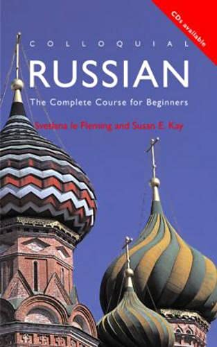 Colloquial Russian: The Complete Course For Beginners: Svetlana Le Fleming;