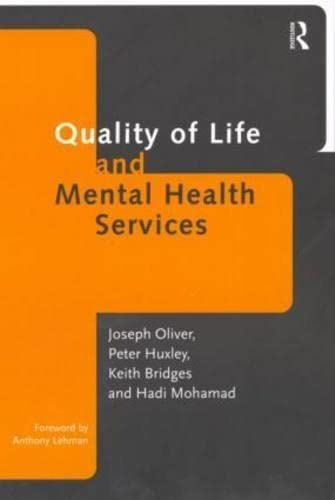 Quality of Life and Mental Health Services: Bridges, Keith, Huxley,