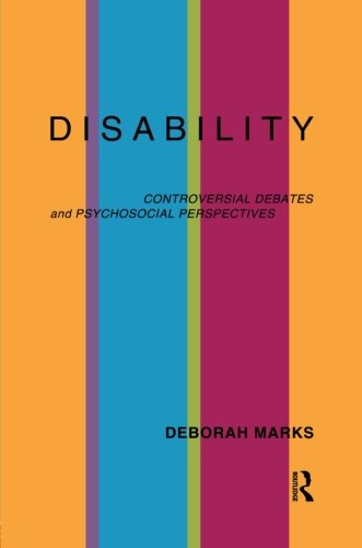 9780415162036: Disability: Controversial Debates and Psychosocial Perspectives