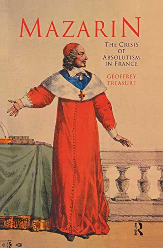 9780415162111: Mazarin: The Crisis of Absolutism in France