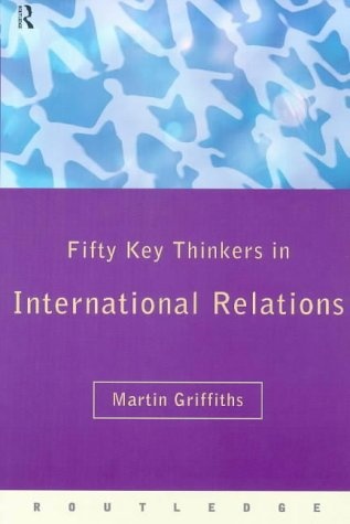 9780415162289: Fifty Key Thinkers in International Relations