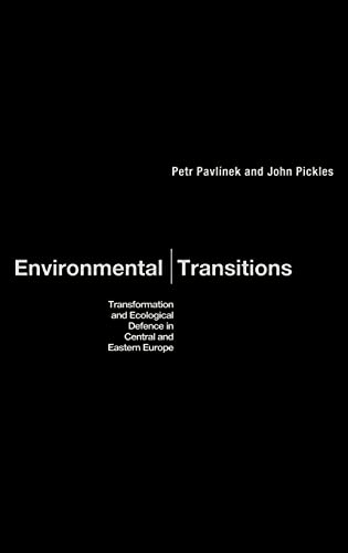 9780415162685: Environmental Transitions: Transformation and Ecological Defense in Central and Eastern Europe