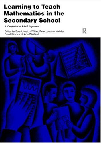 9780415162807: Learning to Teach Mathematics in the Secondary School: A Companion to School Experience (Learning to Teach Subjects in the Secondary School Series) (Volume 2)