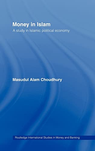 9780415163026: Money in Islam: A Study in Islamic Political Economy (Routledge International Studies in Money and Banking)