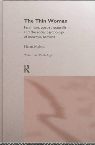 9780415163323: The Thin Woman: Feminism, Post-structuralism and the Social Psychology of Anorexia Nervosa (Women and Psychology)