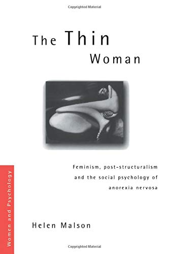 9780415163330: The Thin Woman: Feminism, Post-Structuralism and the Social Psychology of Anorexia Nervosa (Women and Psychology)