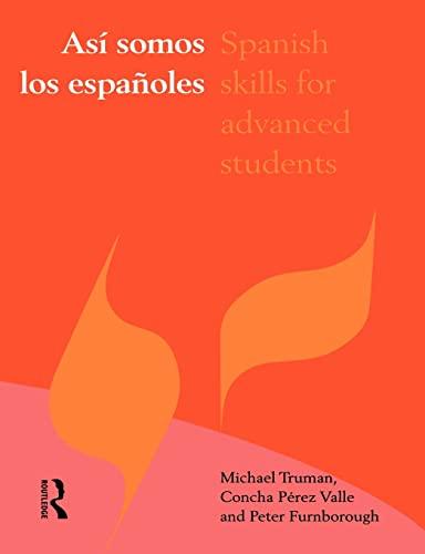 9780415163767: Asi somos los espanoles: Spanish Skills for Advanced Students