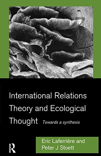 9780415164795: International Relations Theory and Ecological Thought: Towards a Synthesis (Environmental Politics)