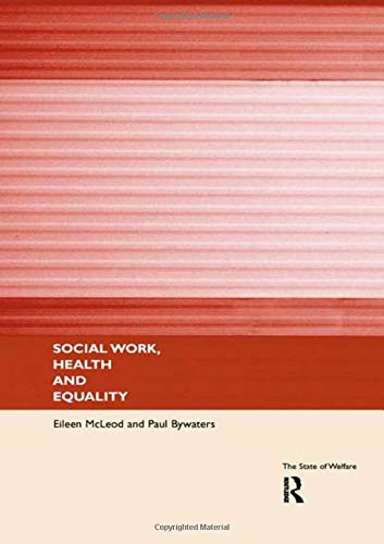 9780415164894: Social Work, Health and Equality (State of Welfare)