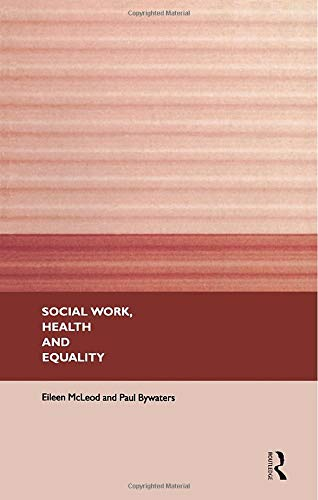 9780415164900: Social Work, Health and Equality (State of Welfare)