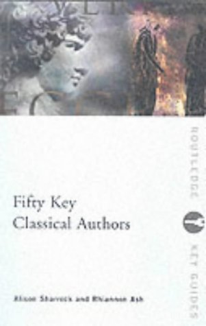 9780415165112: Fifty Key Classical Authors (Routledge Key Guides)