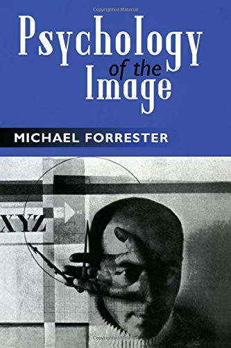 Psychology of the Image: Forrester, Michael