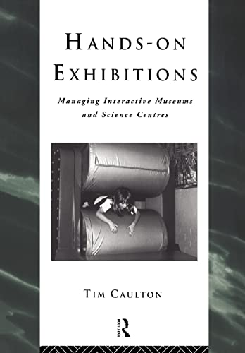 9780415165228: Hands-On Exhibitions: Managing Interactive Museums and Science Centres (Heritage: Care-Preservation-Management)