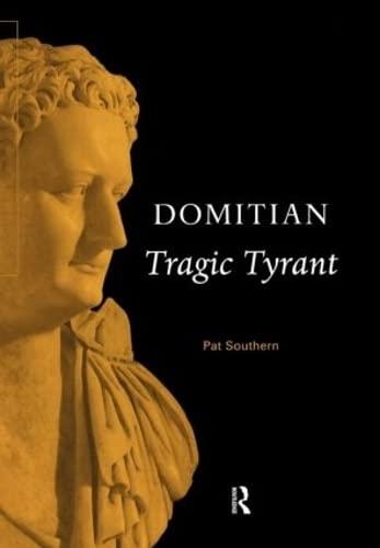 9780415165259: Domitian: Tragic Tyrant (Roman Imperial Biographies)