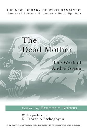 9780415165297: The Dead Mother: The Work of Andre Green