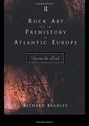 9780415165358: Rock Art and the Prehistory of Atlantic Europe: Signing the Land