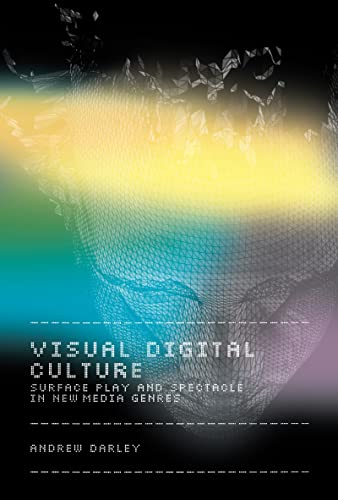 9780415165549: Visual Digital Culture: Surface Play and Spectacle in New Media Genres