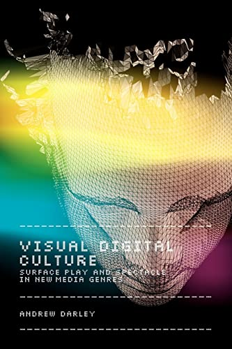 9780415165556: Visual Digital Culture: Surface Play and Spectacle in New Media Genres