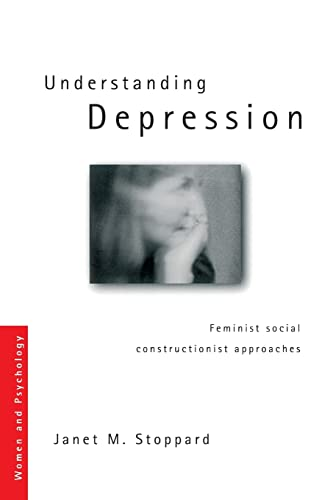 9780415165631: Understanding Depression: Feminist Social Constructionist Approaches (Women and Psychology)