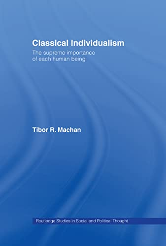 9780415165723: Classical Individualism: The Supreme Importance of Each Human Being