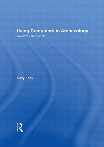 9780415166201: Using Computers in Archaeology: Towards Virtual Pasts