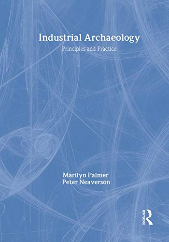 9780415166263: Industrial Archaeology: Principles and Practice