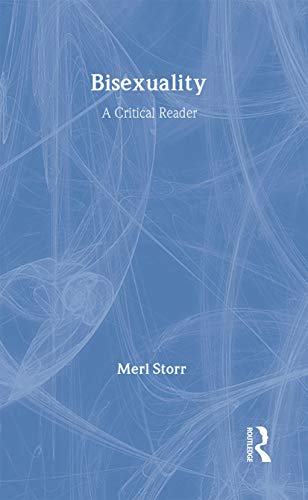 9780415166591: Bisexuality: A Critical Reader