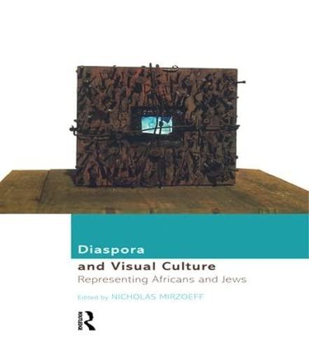 9780415166690: Diaspora and Visual Culture: Representing Africans and Jews (Culture Work)