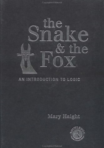 9780415166935: The Snake and the Fox: An Introduction to Logic