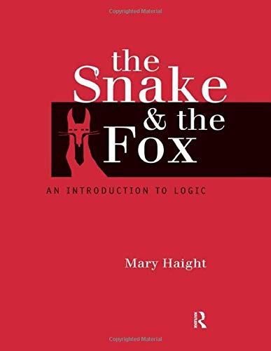 9780415166942: The Snake and the Fox: An Introduction to Logic