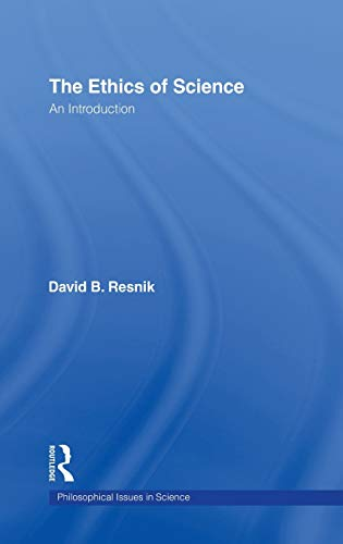 9780415166973: The Ethics of Science: An Introduction (Philosophical Issues in Science)