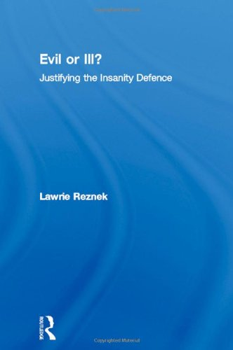 9780415166997: Evil or Ill?: Justifying the Insanity Defence (Philosophical Issues in Science)