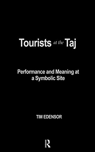 9780415167123: Tourists at the Taj: Performance and Meaning at a Symbolic Site (International Library of Sociology)