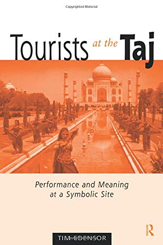9780415167130: Tourists at the Taj: Performance and Meaning at a Symbolic Site (International Library of Sociology)