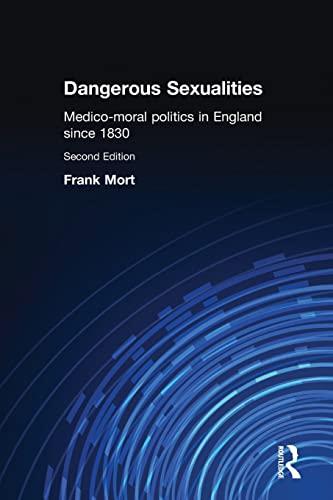 9780415167345: Dangerous Sexualities: Medico-Moral Politics in England Since 1830