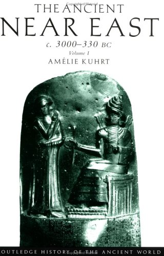 9780415167635: The Ancient Near East c. 3000-330 BC, Vol. 1 (Routledge History of the Ancient World)