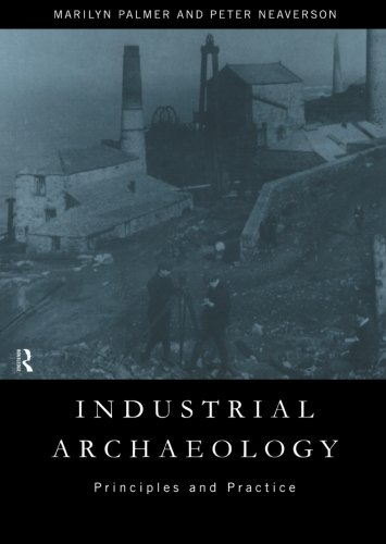 9780415167697: Industrial Archaeology: Principles and Practice